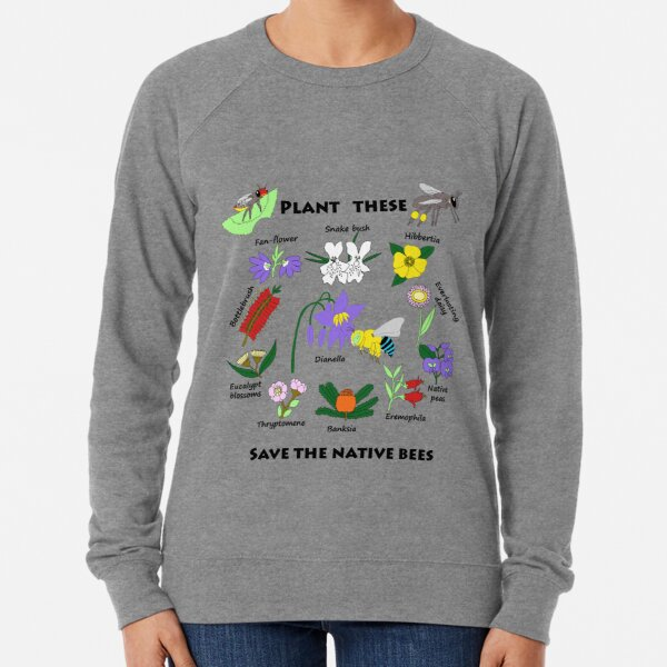 Plant these, save the native bees Lightweight Sweatshirt