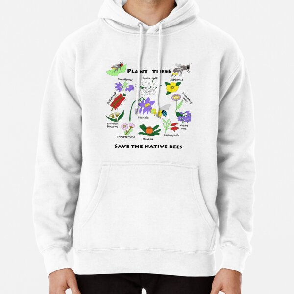 Plant these, save the native bees Pullover Hoodie