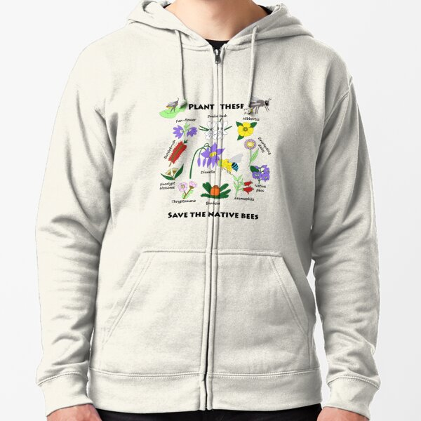 Plant these, save the native bees Zipped Hoodie