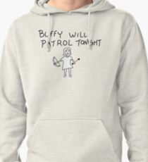 Buffy Will Patrol Tonight Pullover Hoodie