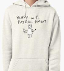 Buffy Will Patrol Tonight Pullover Hoodie