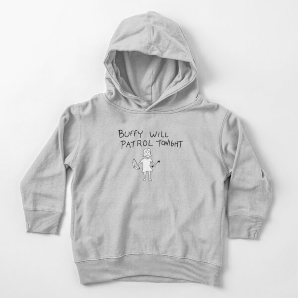 Buffy Will Patrol Tonight Toddler Pullover Hoodie