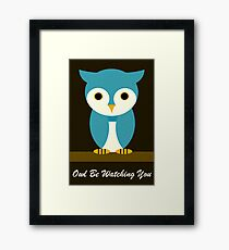 Owl Be Watching You Framed Print