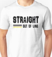 STRAIGHT OUT OF LINE Unisex T-Shirt