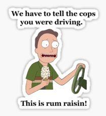 Rick and Morty-- Rum Raisin Sticker
