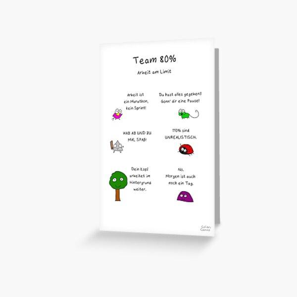 Team 80% - Arbeit am Limit (Karte) Grußkarte