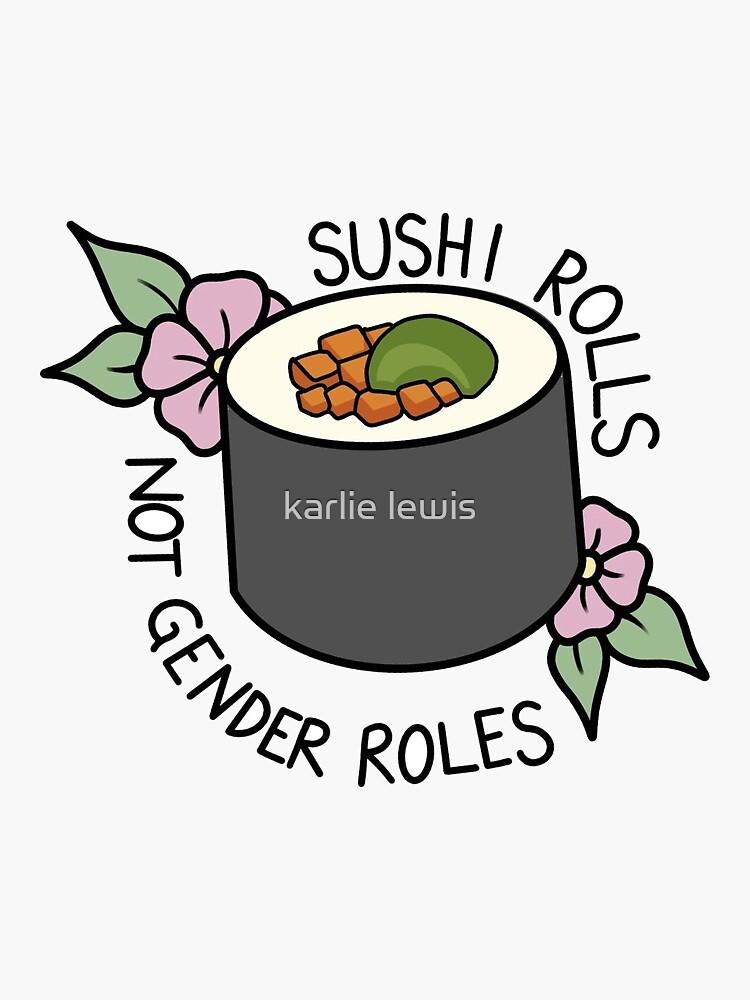 sushi rolls not gender roles by krliel