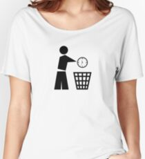 Throw away your time Women's Relaxed Fit T-Shirt