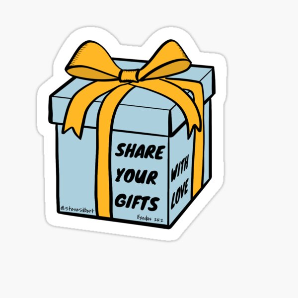 Share Your Gifts... with love! Sticker