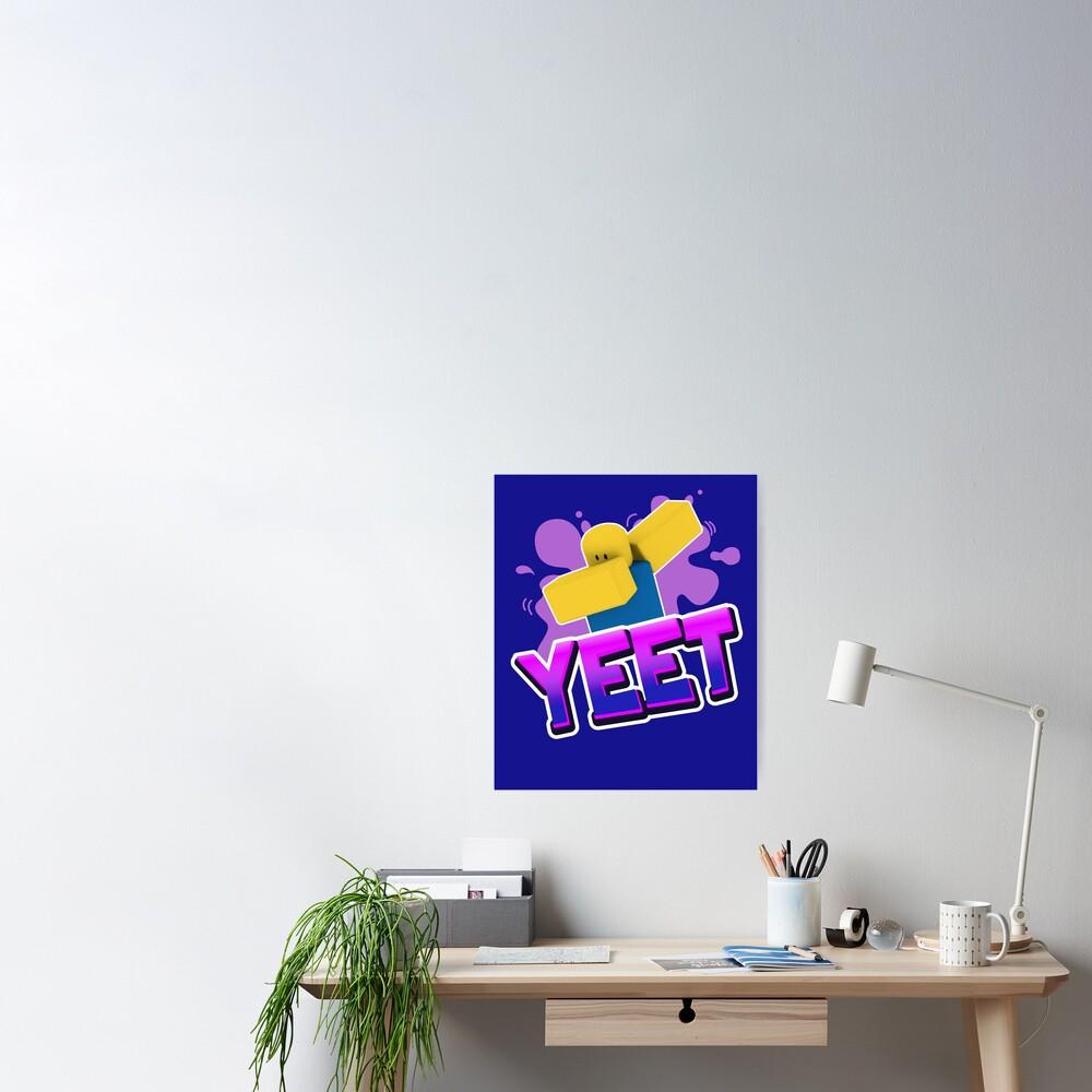 Yeet Dank Meme Roblox Dabbing Dancing Dab Noob Gamer Boy Gamer Girl Gift Idea Poster