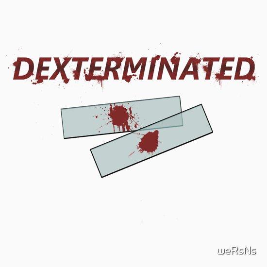 TShirtGifter presents: Dexterminated