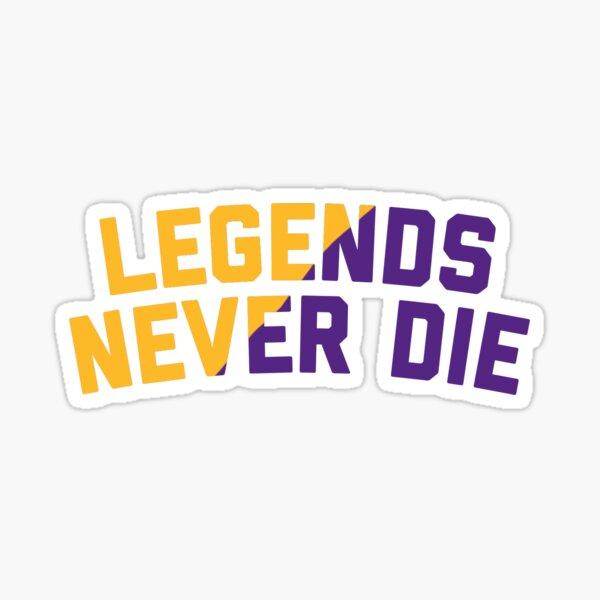 Legends Never Die Sticker