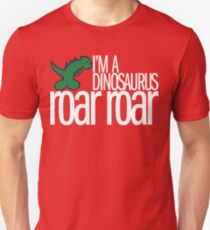I'm A Dinosaurus ROAR ROAR T-Shirt T-Shirt