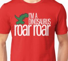 I'm A Dinosaurus ROAR ROAR T-Shirt Unisex T-Shirt