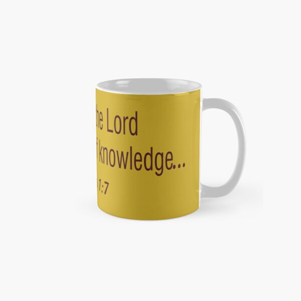 The fear of the Lord is the beginning of wisdom... mugs Classic Mug