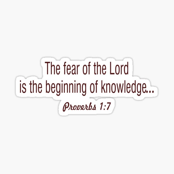 The fear of the Lord is the beginning of wisdom... mugs Sticker