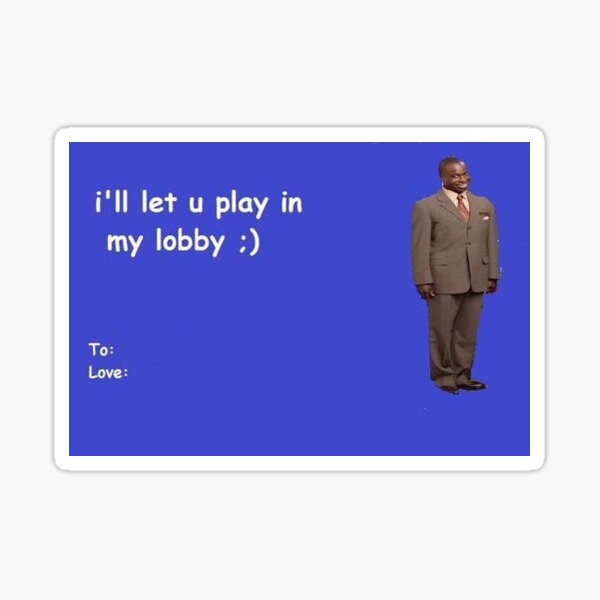 Ill let you play in my lobby Sticker