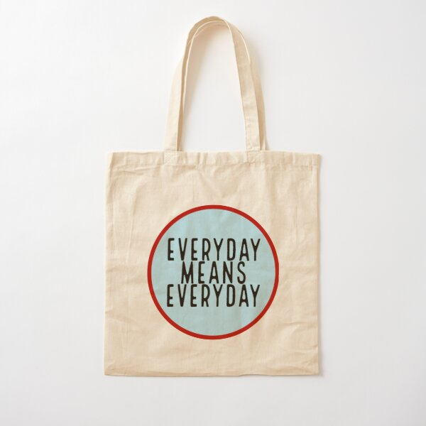 Everyday Means Everyday Cotton Tote Bag
