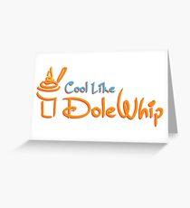 Cool Like Dole Whip Greeting Card