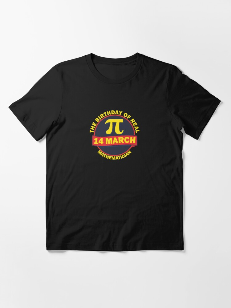 Alternate view of The Birthday of Real Mathematician Essential T-Shirt