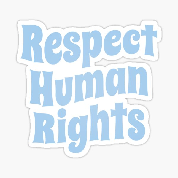 Respect Human Rights (Inspirational and Motivational Political Quote • Vintage Classic 70's Look • Light Blue) Sticker
