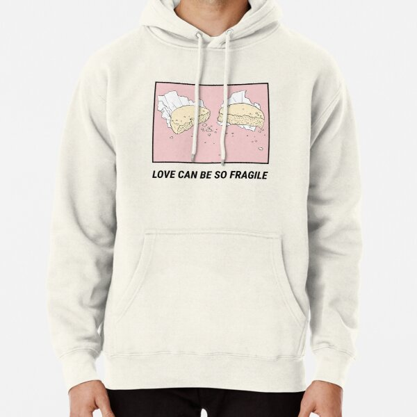 Love can be so fragile Pullover Hoodie