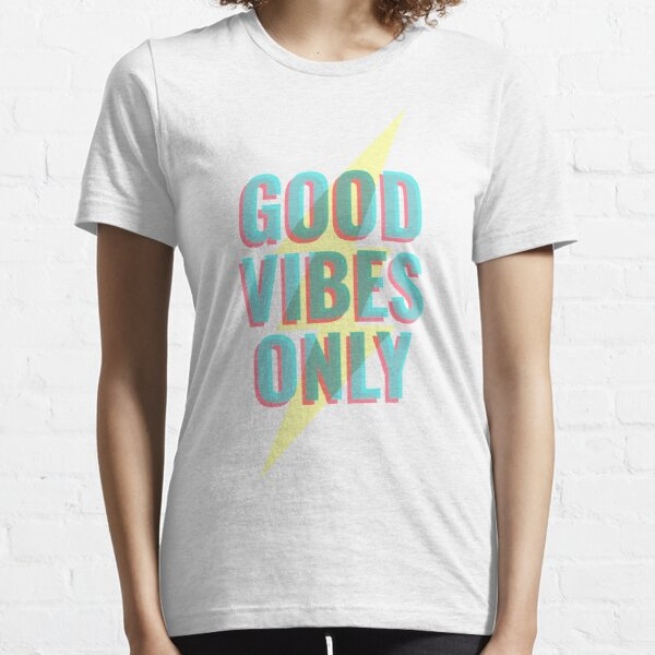 Good Vibes Only Essential T-Shirt