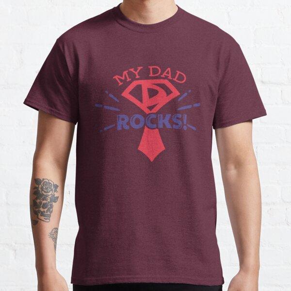 My Dad Rocks Classic T-Shirt