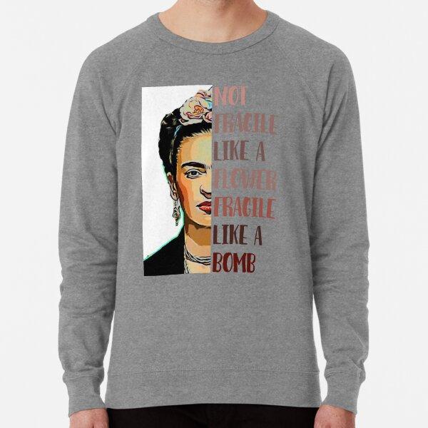 FRIDA KAHLO - Not fragile like a flower Lightweight Sweatshirt