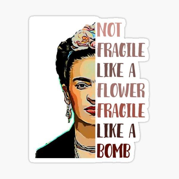 FRIDA KAHLO - Pas fragile comme une fleur Sticker