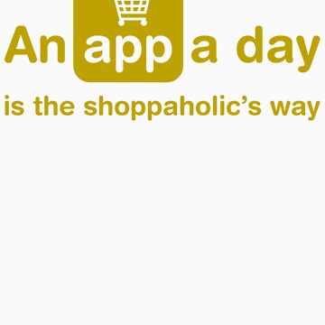 An app a day is the shoppaholic's way by Mr-Appy