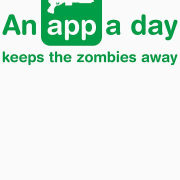 An app a day keeps the zombies away by Mr-Appy