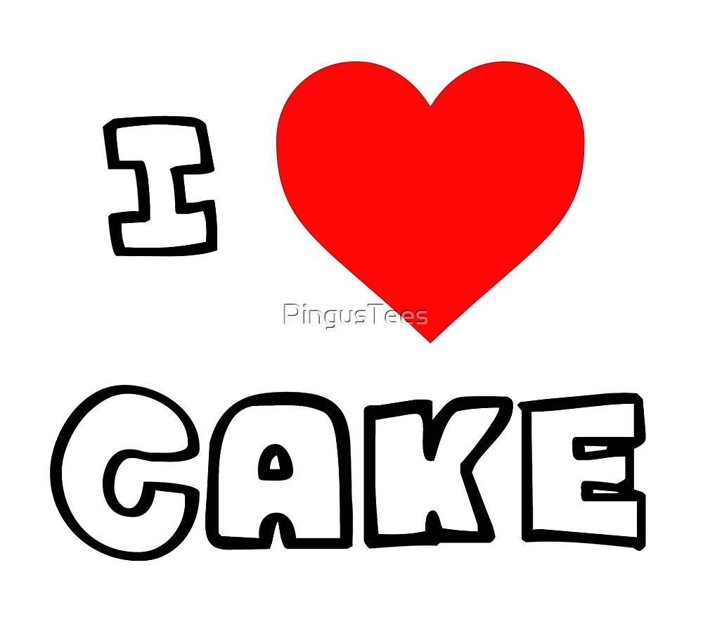 I Heart Cake by PingusTees