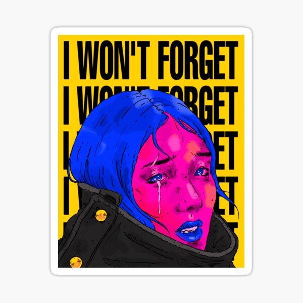 Won't forget Sticker