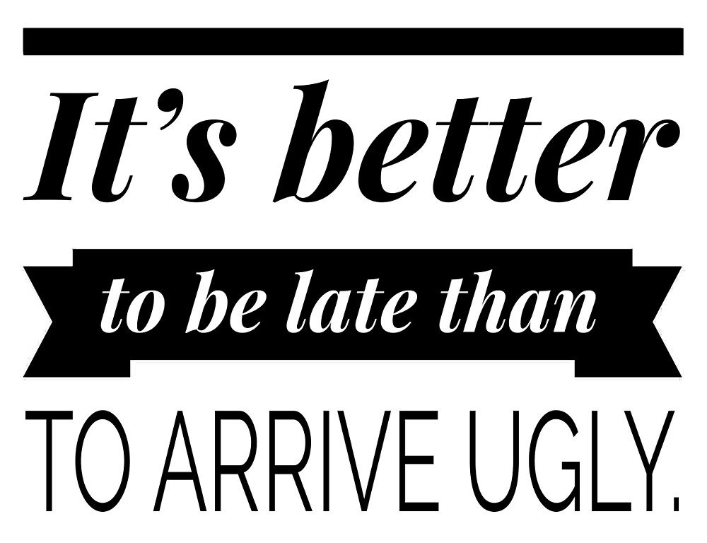 it is better to be late The latest tweets from better late than never (@nbcbetterlate) the official twitter handle for #betterlatethannever on @nbc nbc.
