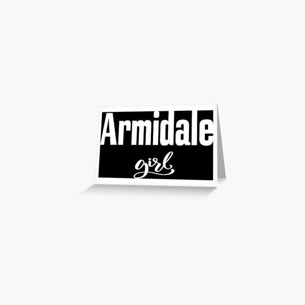 Armidale Girl New South Wales Australia Raised Me Greeting Card