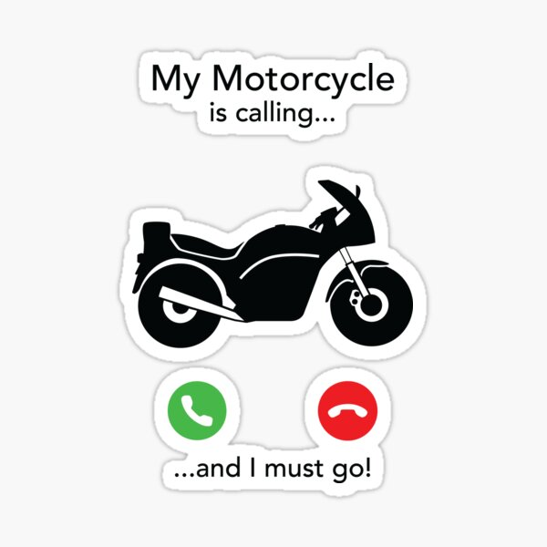 My Motorcycle Is Calling And I Must Go Sticker