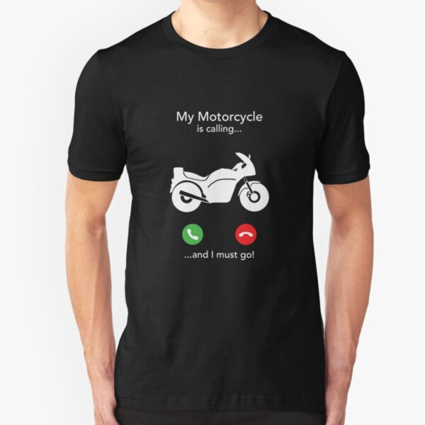 My Motorcycle Is Calling And I Must Go Slim Fit T-Shirt