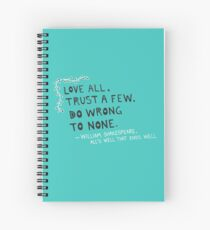 William Shakespeare Love All Quote Spiral Notebook