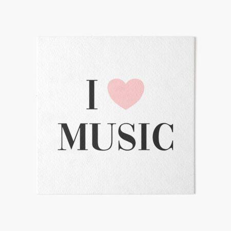 I love music  Art Board Print