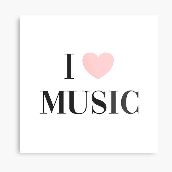 I love music  Metal Print