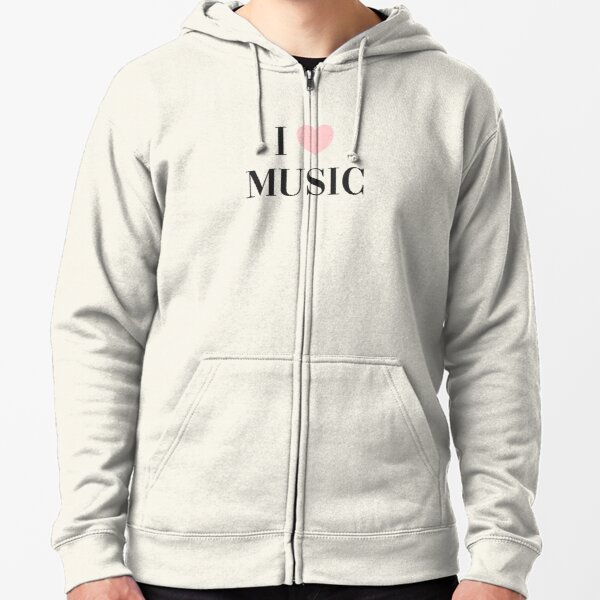 I love music  Zipped Hoodie