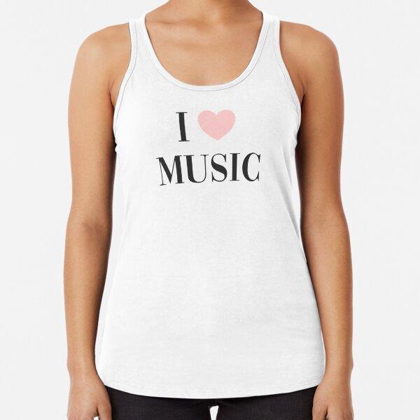 I love music  Racerback Tank Top
