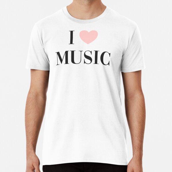 I love music  Premium T-Shirt