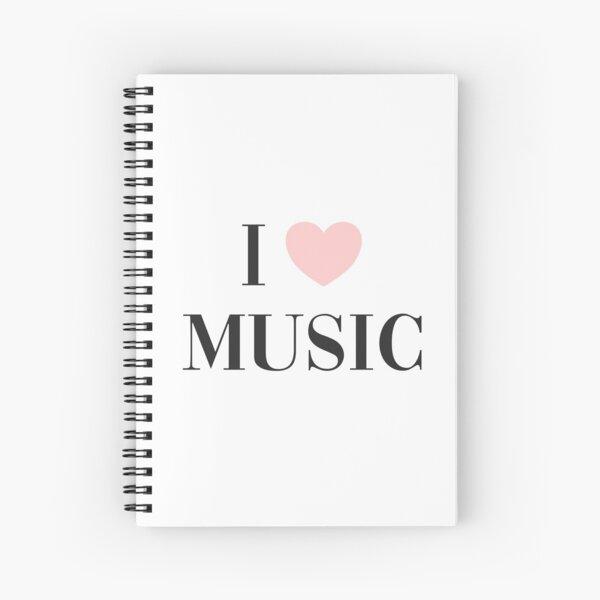 I love music  Spiral Notebook