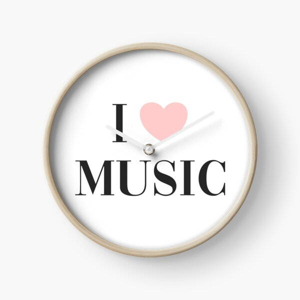 I love music  Clock