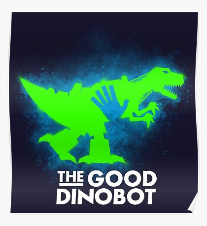 The Good Dinobot Poster