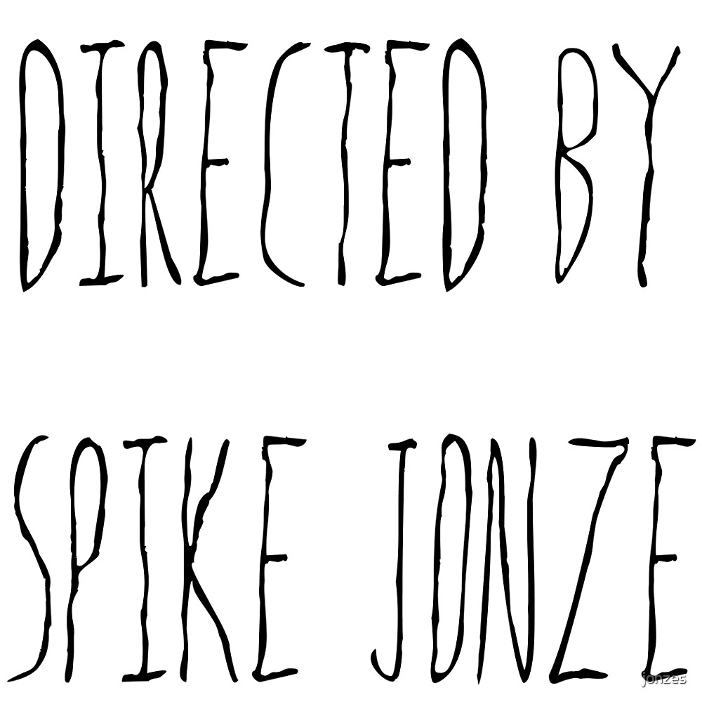 Directed By Spike Jonze by jonzes