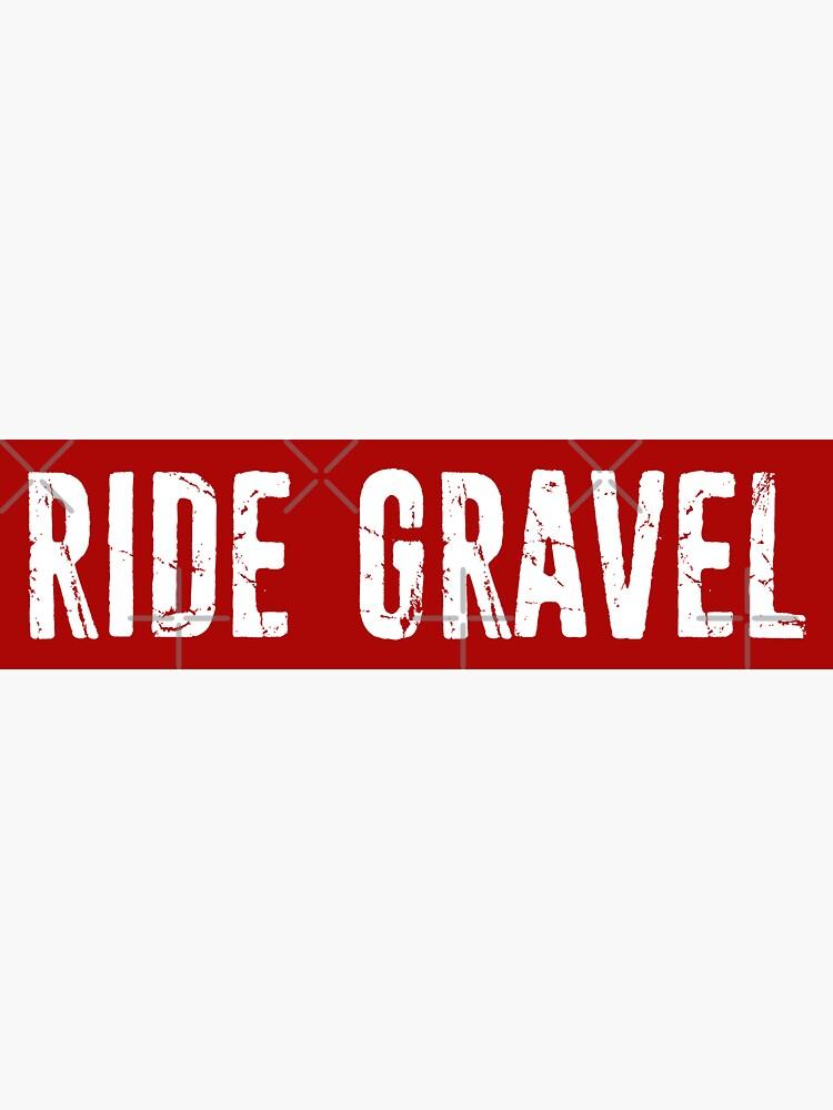 Ride Gravel by esskay