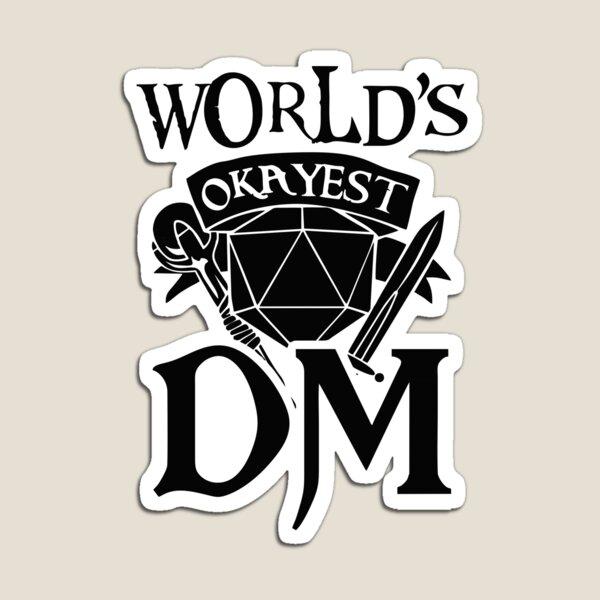 World Okayest DM Magnet